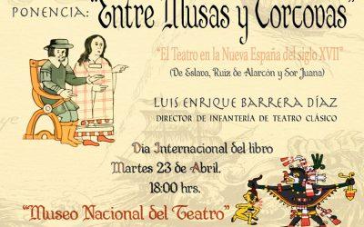 """Conferencia: """"Entre musas y corcovas: El teatro en la nueva España del siglo XVII"""""""